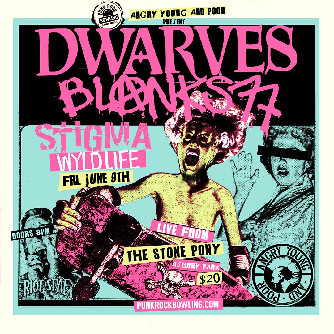 Dwarves Conflict Blanks 77 Stigma NYC Wyldlife Punk Rock Bowling Stone Pony Asbury Park, NJ
